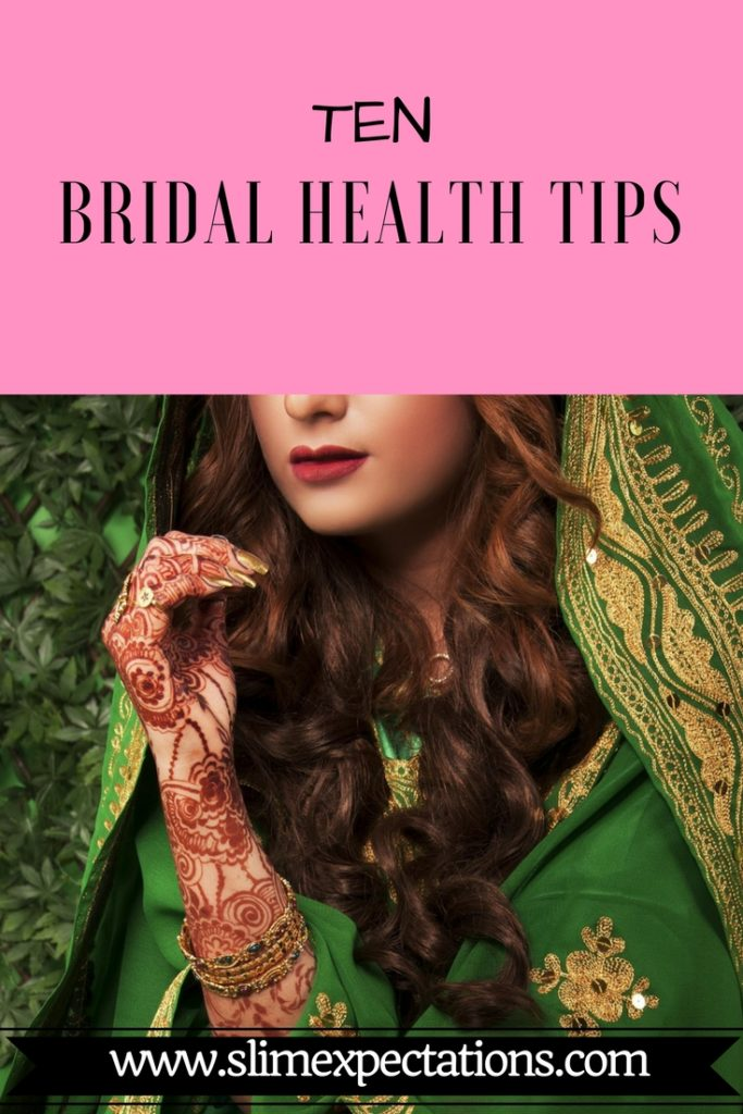 bridal health tips, healty bridal tips, pre bridal hacks, bride