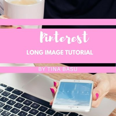 Pinterest Long Image Tutorial By Tina Basu