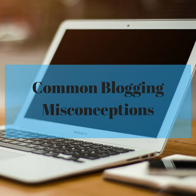 Top 7 Common Blogging Misconceptions