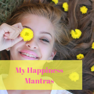 My Top 5 Mantras For Happiness