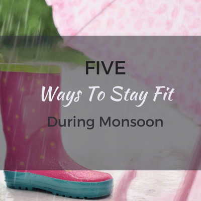 How to combat concerns of Fitness enthusiasts During Monsoons