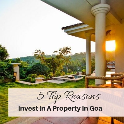 Top 5 Reasons To Invest In A Property In Goa