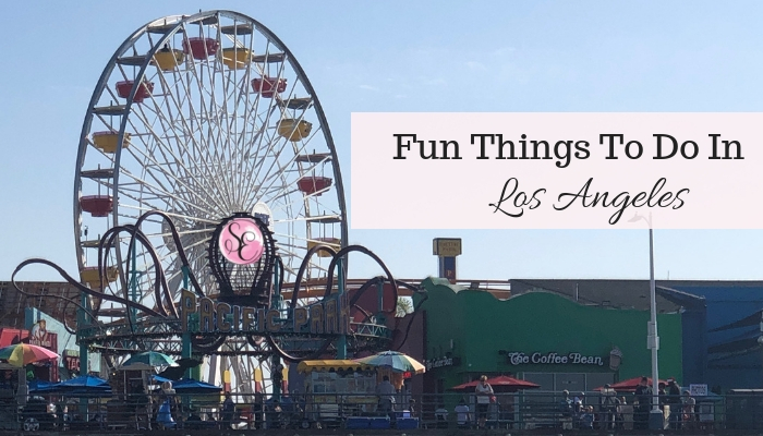 My Top Fun Things to do in Los Angeles