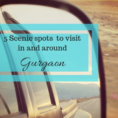 5 Scenic spots  to visit in and around Gurgaon