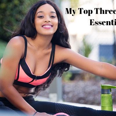 My Top Three Gym Bag Essentials