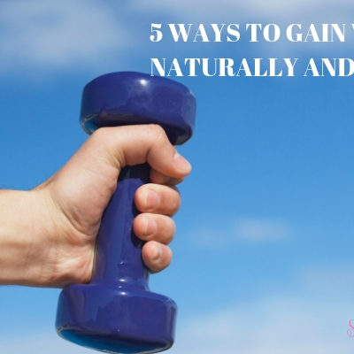 5 Ways to gain weight naturally and safely