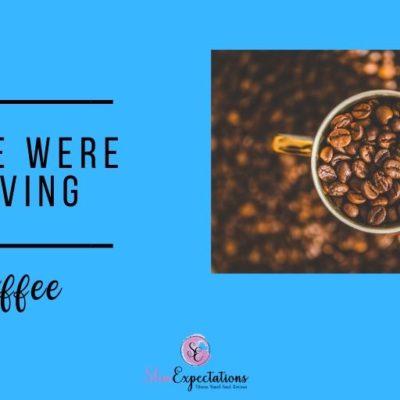 If we were having coffee November 2019